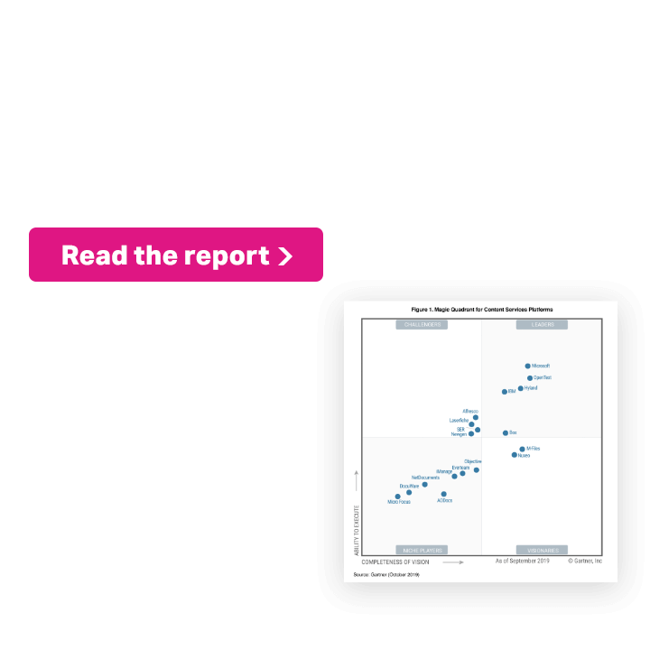 OpenText named a leader again, 2019 Gartner Magic Quadrant for Content Services Platforms. Read the report.